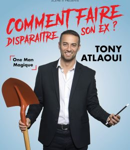 Tony Atlaoui dans «Comment faire disparaitre son ex? »