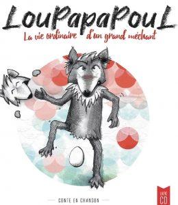 Livre/disque - LouPapaPouL (conte en chanson)