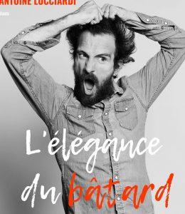 Antoine Lucciardi dans «L'élégance du bâtard»