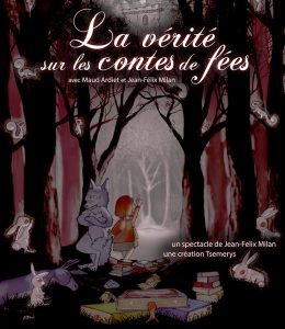 La compagnie Tsemerys dans «La vérité sur les contes de fées»